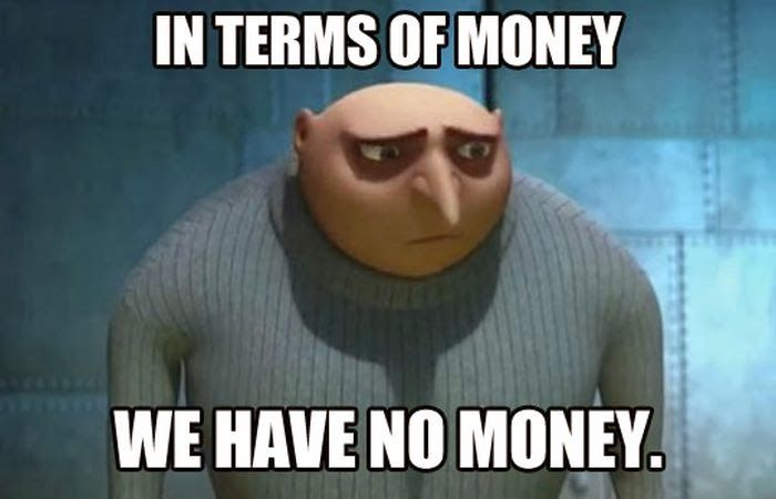 In Terms Of Money We Have No Money Funny Money Meme Photo