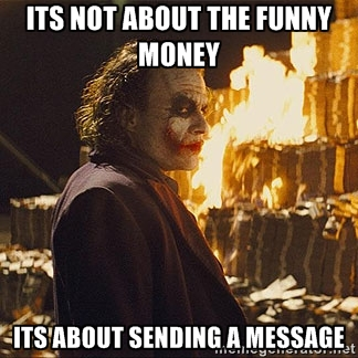 It's Not About The Funny Money Its About Sending A Message Funny Money Meme Image