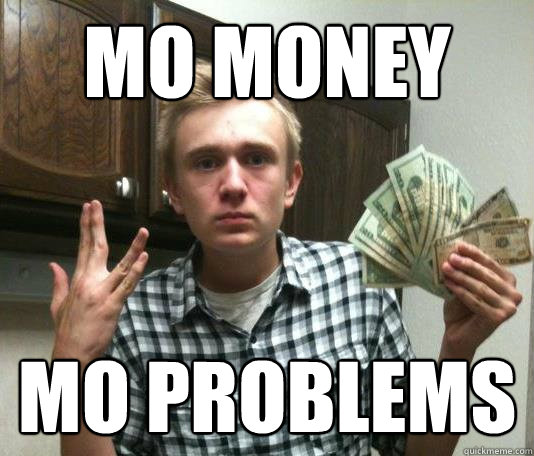 Mo Money Mo Problems Funny Money Meme Photo