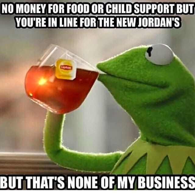 No Money For Food Or Child Support Funny Money Meme Image