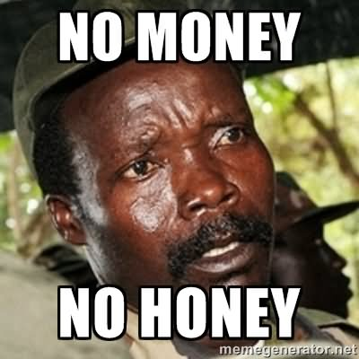 No Money No Honey Funny Money Meme Image