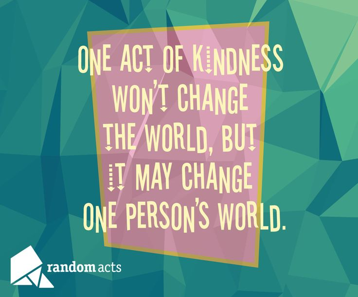 One Random Act Of Kindness At A Time Quote: Kindness Quotes