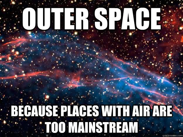 33 Most Funny Space Meme Pictures And Images Ever
