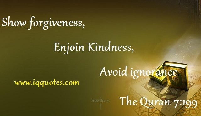 Show Forgiveness Enjoin Kindness Avoid Ignorance