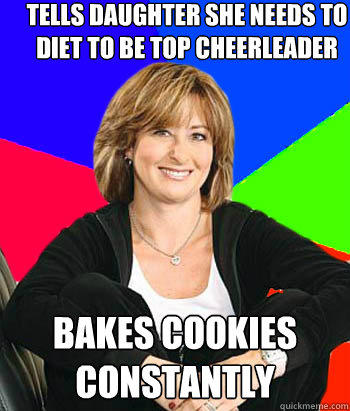 Tells Daughter She Needs To Diet To Be Cheerleader Funny Cheerleading Meme Picture