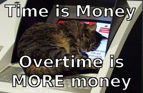 Time Is Money Overtime Is More Money Funny Money Meme Image