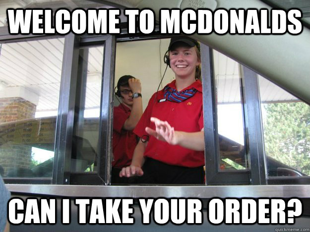 Welcome To Mcdonalds Can I Take Your Order Funny Meme Image 24 funniest mcdonalds meme pictures and photos of all the time