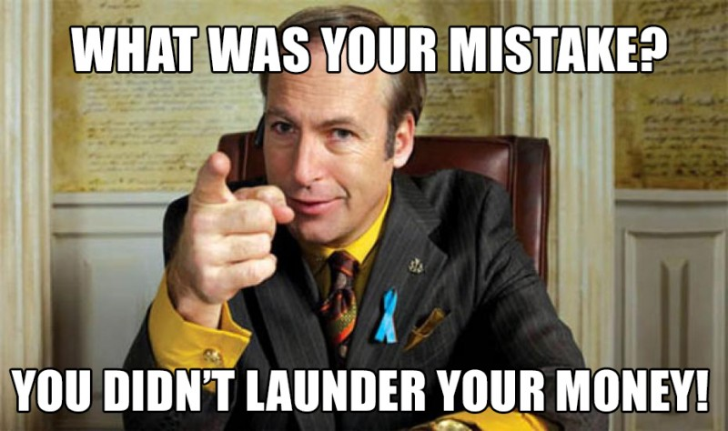 What Was Your Mistake You Didn't Launder Your Money Funny Money Meme Image