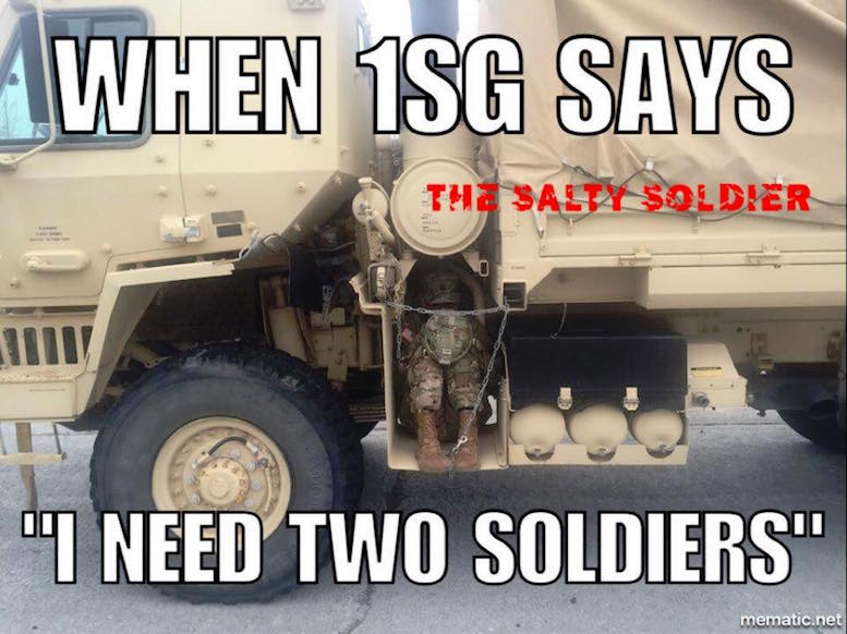 When 1sg Says I Need Two Soldiers Funny Camouflage Meme Image