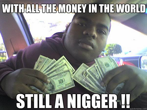 With All The Money In The World Funny Money Meme Image
