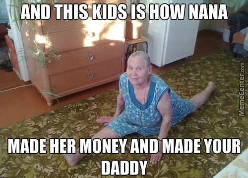 And This Kids Is How Nana Funny Flexible Meme Picture and this kids is how nana funny flexible meme picture,Nana Meme