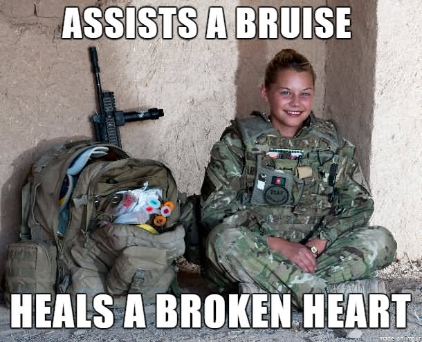 Funny Meme Picture Quotes : Assists a bruise heals a broken heart funny army meme photo