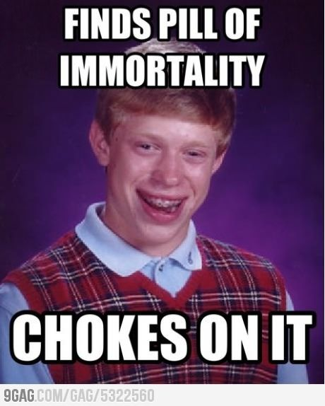 Finds Pill Of Immortality Chokes On It Funny Cool Meme Picture 40 most funny cool meme images and pictures that will make you laugh,Cool Memes