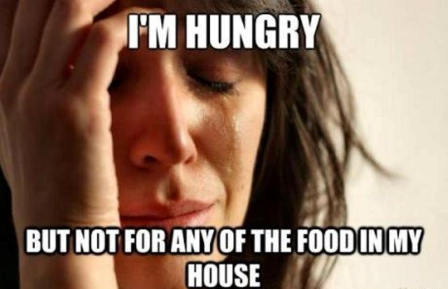 Funny Cool Meme I Am Hungry But Not For Any Of The Food In My House Picture