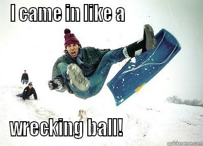 Funny Sled Meme I Came In Like A Wrecking Ball Picture 25 most funniest sled meme pictures on the internet