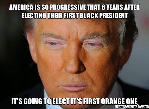 US General Election 2016 - Page 4 America-Is-So-Progressive-That-8-Years-After-Electing-Their-First-Black-President-Funny-Donald-Trump-Meme-Picture
