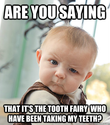 Tooth Fairy Meme