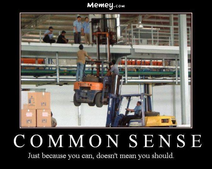 Funny Work Safety Quotes: Common Sense Just Because You Can Doesn't Mean You Should
