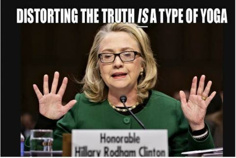 Distorting The Truth Is A Type Of Yoga Funny Hillary Clinton Meme Image