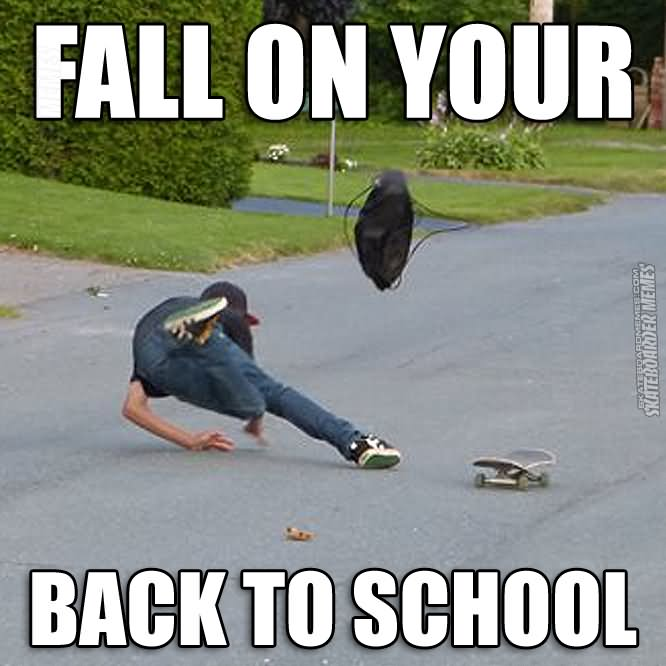 Fall On Your Back To School Funny Skateboarding Meme Picture funny skateboarding meme askideas com