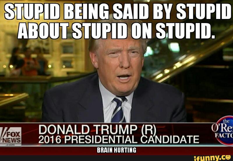 Image result for trump stupid meme