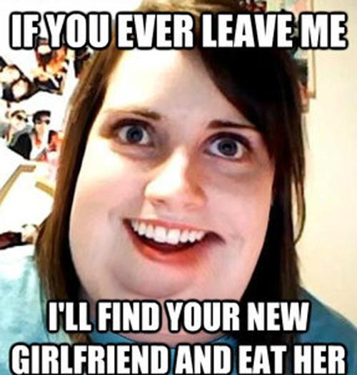 Funny Meme For Your Wife : Funny girlfriend meme knows your is a whore picture