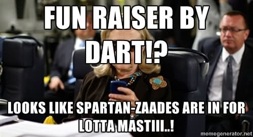 Funny Hillary Clinton Meme Looks Like Spartan-Zaades Are In For Lotta Mastiii Image