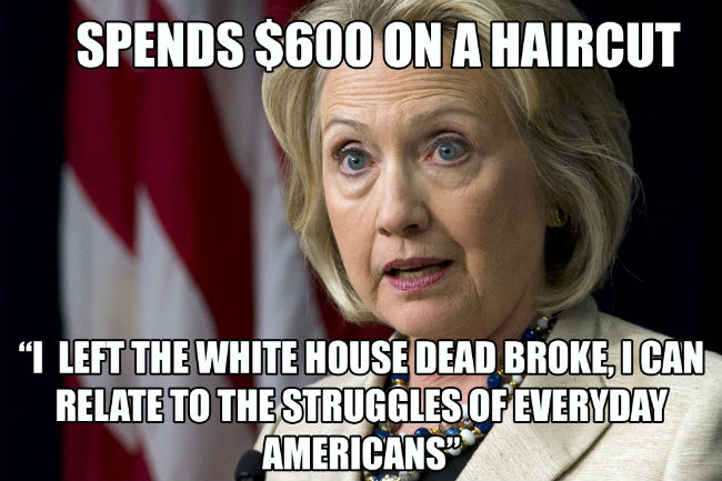 Funny Hillary Clinton Meme Spends Dollar 600 On A Haircut I Left The White House Dead Broke Image