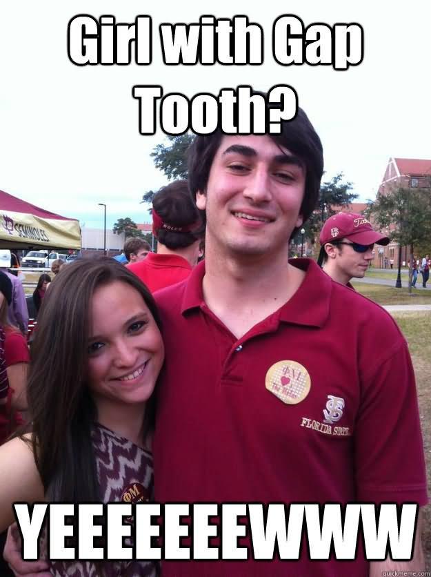 Funny Teeth Meme Girl With Gap Tooth Yeeeeewww Picture 25 very funny teeth meme images you need to see before you die