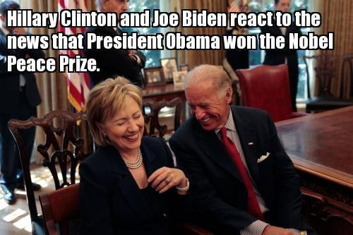 Hillary Clinton And Joe Biden React To The News That President Obama Won The Nobel Peace Prize Funny Meme Image