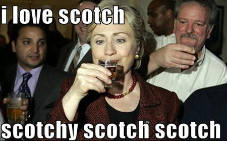 I Love Scotch Scotchy Scotch Scotch Funny Hillary Clinton Meme Image