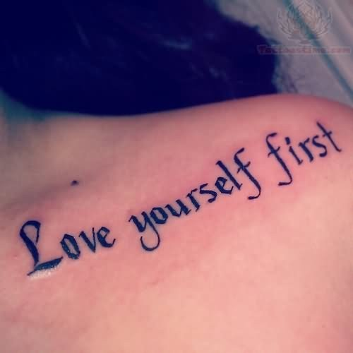 Tattoo Quotes About Loving Yourself: 55+ Awesome Collar Bone Tattoos