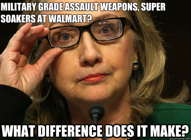 Military Grade Assault Weapons Super Soakers At Walmart Funny Hillary Clinton Meme Image