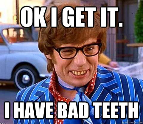 Image result for teeth meme