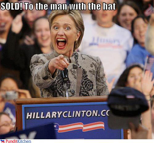 Sold To The Man With The Hat Very Funny Hillary Clinton Meme Picture