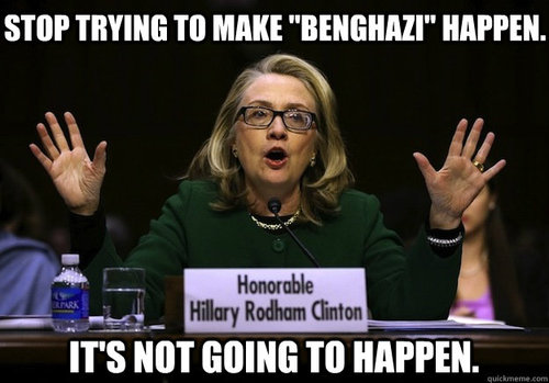 Stop Trying To Make Benghazi Happen It's Not Going To Happen Funny Hillary Clinton Meme Picture