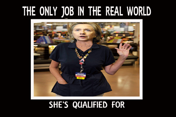 The Only Job In The Real World Funny Hillary Clinton Meme Image