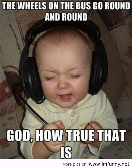 The Wheels On The Bus Go Round And Round God How True That Is Funny Baby Face Meme Image 42 most funny baby face meme pictures and photos that will make you