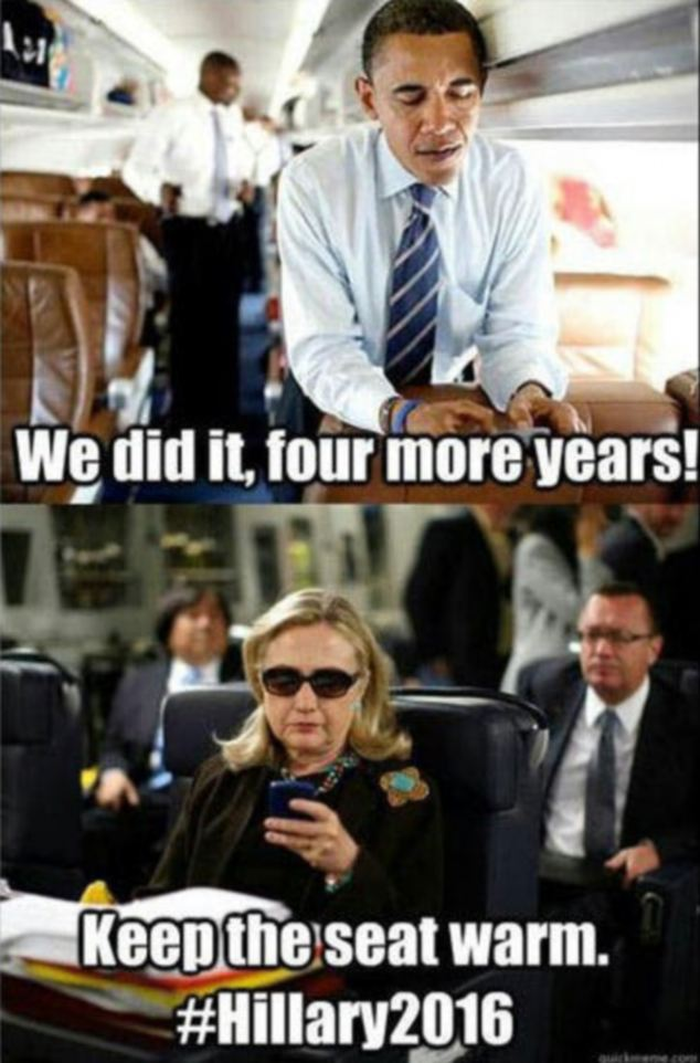 We Did It Four More Years Keep The Seat Warm Funny Hillary Clinton Meme Image