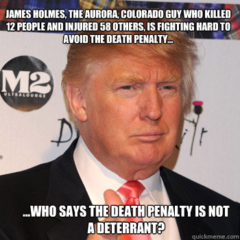 Who Says The Death Penalty Is Not A Deterrant Funny Donald Trump Meme Image 50 funniest donald trump meme images and photos on the internet,Anti Donald Trump Meme