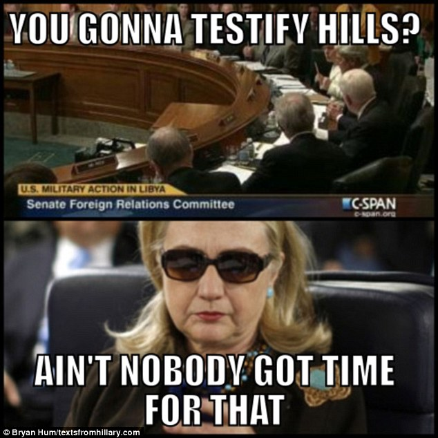 You Gonna Testify Hills Ain't Nobody Got Time For That Funny Hillary Clinton Meme Picture