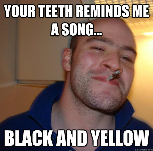 Your Teeth Reminds Me A Song Black And Yellow Funny Teeth Meme Image 28 most funny teeth meme pictures that will make you laugh