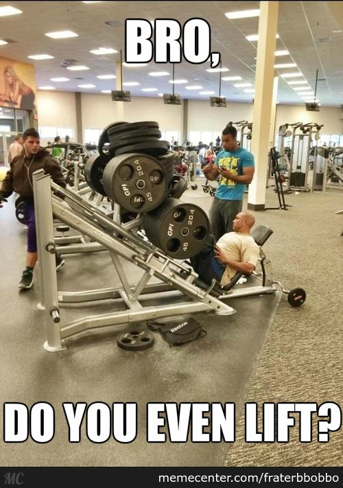 Bro Do You Even Lift Funny Weightlifting Meme Photo 43 most funniest weightlifting memes that will make you laugh