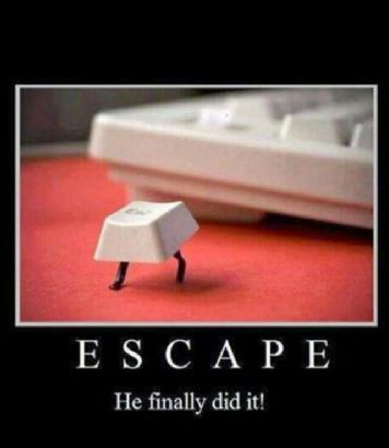 Escape He Finally Did It Funny Computer Meme Picture