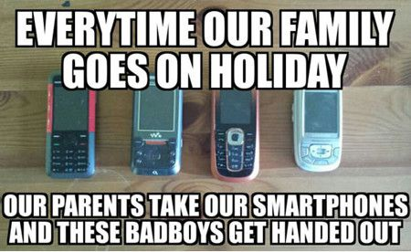 Everytime Our Family Goes On Holiday Parents Take Smartphones And These Badboys Get Handed Out Funny Meme Image