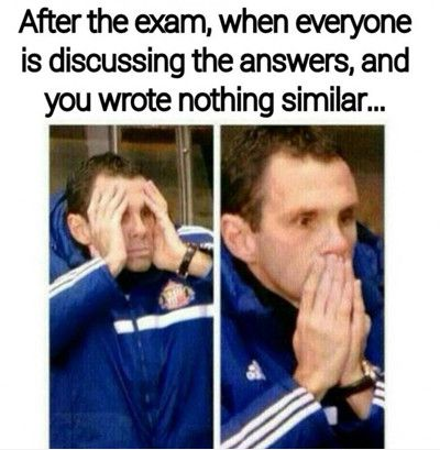 Funny Exam Meme After The Exam When Everyone Is Discussing The Answers And You Wrote Nothing Similar Image 25 most funny exam meme pictures and photos that will make you laugh