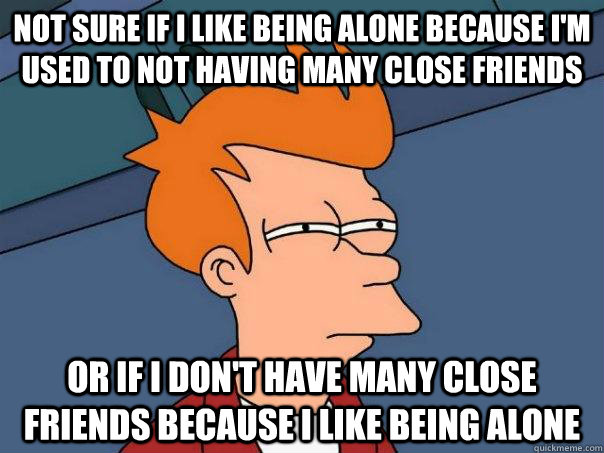 Funny Not Meme : Most funniest being alone memes that will make you laugh