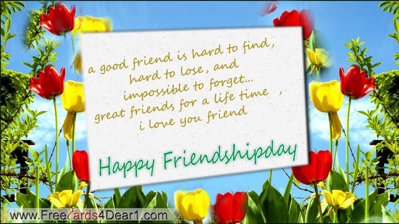40 incredible happy friendship day greeting card pictures a good friend is hard to find hard to lose happy friendship day greeting ecard m4hsunfo Image collections