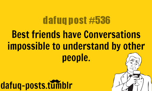 Best Friends Have Conversations Impossible To Understand By