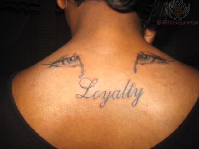 ca52eec91 Crying Eyes With Loyalty Word Tattoo On Upper Back